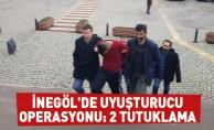 İnegöl'de uyuşturucu operasyonu: 2 tutuklama