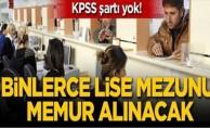 KPSS'siz memur alacak kurumlar tam liste