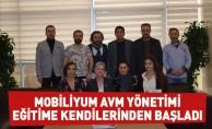 Mobiliyum Avm Yönetimi Eğitime Kendilerinden Başladı