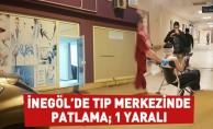 Tıp Merkezinde patlama; 1 yaralı