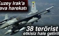 TSK: Kuzey Irak operasyonunda 38 terörist etkisiz hale getirildi