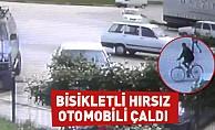 Bisikletli hırsız otomobili çaldı