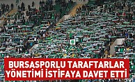 Bursasporlu taraftarlar yönetimi istifaya davet etti