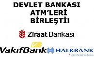 Devlet bankaları ATM'leri birleştirdi!