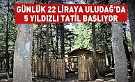 Günlük 22 liraya Uludağ'da 5 yıldızlı tatil başlıyor
