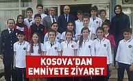 Kosova'dan Emniyete Ziyaret