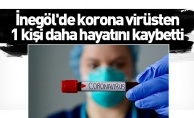 İnegöl'de korona virüsten 1 kişi daha hayatını kaybetti