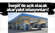 İnegöl'de açık olacak akaryakıt istasyonları belli oldu