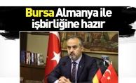 Bursa, Almanya ile işbirliğine hazır