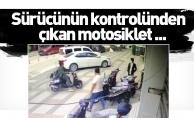 Sürücünün kontrolünden çıkan motosiklet ...