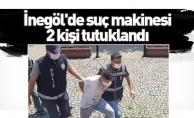 İnegöl'de suç makinesi 2 kişi tutuklandı