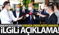 Bakan Soylu'dan sokağa çıkma kısıtlamasıyla ilgili açıklama
