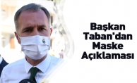 Başkan Taban'dan Maske Açıklaması