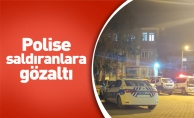 Polise saldıranlara gözaltı