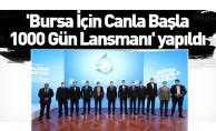 'Bursa İçin Canla Başla 1000 Gün Lansmanı' yapıldı