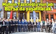Muhsin Yazıcıoğlu'nun adı Bursa'da yaşatılacak