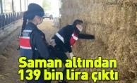 Saman altından 139 bin lira çıktı