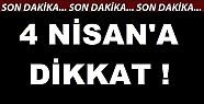 4 Nisan'a dikkat!