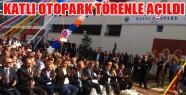 500 Araçlık Katlı Otopark Törenle Açıldı