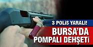 Bursa'da pompalı dehşeti!