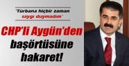 CHP'li Aygün'den başörtüsüne hakaret!