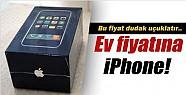 Ev fiyatına iPhone