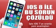 iOS 8, birçok özelliği ile rahat kullanım...