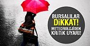 Meteoroloji'den Bursalılara kritik uyarı!