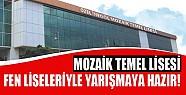 Mozaik Temel Lisesi Fen Liseleriyle Yarışmaya Hazır!
