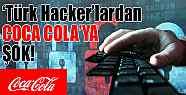 Türk hackerler'den Cocacola ya şok!