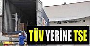 TÜV YERİNE TSE