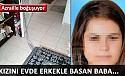 Kızını evde erkekle yakalayınca...
