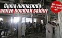 Camiye bombalı saldırı: 15 ölü, 70 yaralı
