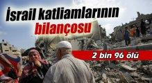 İsrail Katliamlarının Bilançocu: 2 Bin 96 ölü