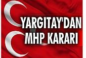 Yargıtay'dan MHP kararı