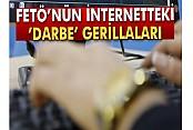 FETÖ'nün internetteki 'darbe' gerillaları