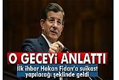 Davutoğlu: 'İlk ihbar Hakan Fidan'a suikast yapılacağı şeklinde geldi'