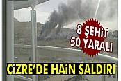 Cizre'de patlama: 8 şehit, 50 yaralı