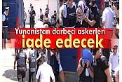 Yunanistan firari darbeci 3 askeri iade edecek