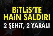 Bitlis'te çatışma: 2 şehit, 2 yaralı