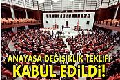 Anayasa teklifi TBMM'de kabul edildi