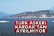 Türk askeri Kardak kayalıklarından ayrılmıyor