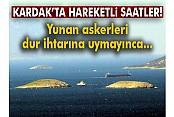 Türk ve Yunan askerleri karşı karşıya geldi