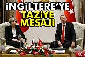 Cumhurbaşkanı Erdoğan'dan İngiltere Başbakanı May'a taziye mesajı