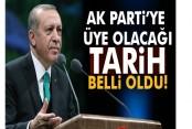 Erdoğan'ın AK Parti'ye üye olacağı tarih belli oldu!