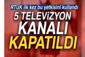 RTÜK'ten 5 televizyon kanalına 'lisans iptali' kararı