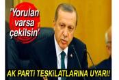 Cumhurbaşkanı Erdoğan'dan teşkilatlara: 'Yorulan varsa çekilsin'