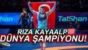 Rıza Kayaalp dünya şampiyonu oldu!