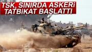 TSK, Silopi/Habur sınır bölgesinde askeri tatbikat başlattı