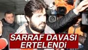Rıza Sarraf'ın duruşması 4 Aralık'a ertelendi